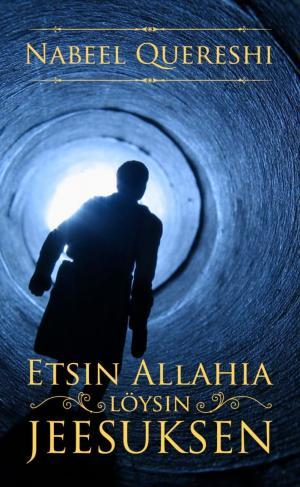 Etsin Allahia löysin Jeesuksen - Nabeel Quereshi