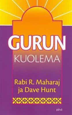 Rabi R Maharaj ja Dave Hunt - Gurun kuolema