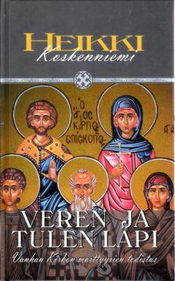 Veren ja tulen läpi - Heikki Koskenniemi